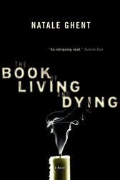 Book Of Living And Dying by Natale Ghent