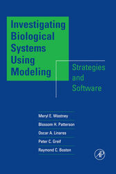 Investigating Biological Systems Using Modeling by Meryl E. Wastney