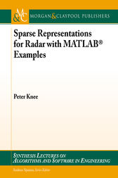 Sparse Representations for Radar with MATLAB® Examples by Peter Knee
