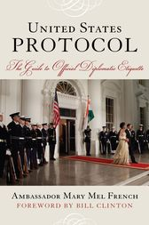 United States Protocol by Ambassador Mary Mel French