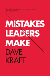 Mistakes Leaders Make by Dave Kraft