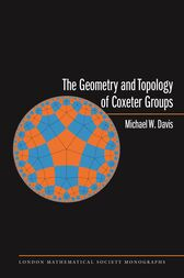 The Geometry and Topology of Coxeter Groups. (LMS-32) by Michael W. Davis