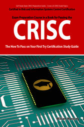 CRISC Certified in Risk and Information Systems Control Exam Certification Exam Preparation Course in a Book for Passing the CRISC Exam - The How To Pass on Your First Try Certification Study Guide by William Manning