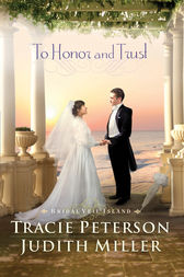 To Honor and Trust (Bridal Veil Island Book #3) by Tracie Peterson