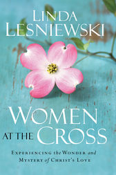 Women at the Cross by Linda Lesniewski