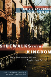 Sidewalks in the Kingdom (The Christian Practice of Everyday Life) by Eric O. Jacobsen