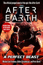 A Perfect Beast – After Earth by Michael Jan Friedman