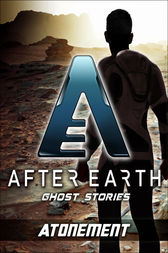 Atonement - After Earth: Ghost Stories (Short Story) by Michael Jan Friedman