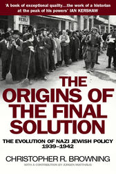 The Origins of the Final Solution by Christopher Browning