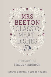 Mrs Beeton's Classic Meat Dishes by Isabella Beeton