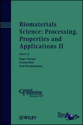 Biomaterials Science: Processing, Properties and Applications II by Roger Narayan