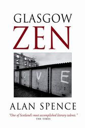 Glasgow Zen by Alan Spence