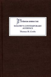 Malory's Contemporary Audience by Thomas H. Crofts