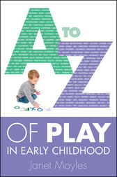 A-Z Of Play In Early Childhood by Janet Moyles