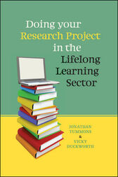 Doing Your Research Project In The Lifelong Learning Sector by Jonathan Tummons