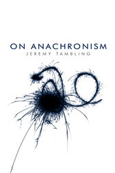 On Anachronism by Jeremy Tambling