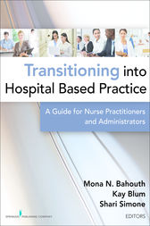 Transitioning into Hospital Based Practice by Mona N. Bahouth