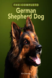 The Complete German Shepherd Dog by Kim Downing