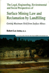 THE LEGAL, ENGINEERING, ENVIRONMENTAL AND SOCIAL PERSPECTIVES OF SURFACE MINING LAW AND RECLAMATION BY LANDFILLING by Robert Lee Aston