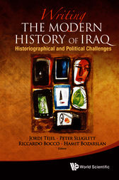 WRITING THE MODERN HISTORY OF IRAQ by Jordi Tejel