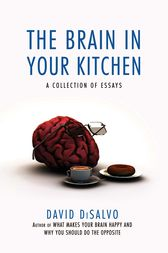 The Brain in Your Kitchen by David DiSalvo