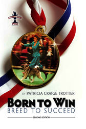 Born to Win, Breed to Succeed by Patricia Craige Trotter