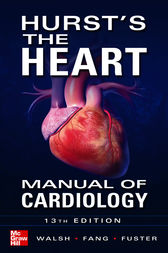 Hurst's the Heart Manual of Cardiology, Thirteenth Edition by Richard Walsh
