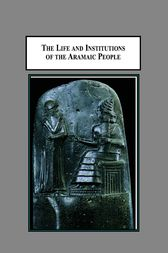 The Life and Institutions of the Aramaic People by Elsina Stubbs