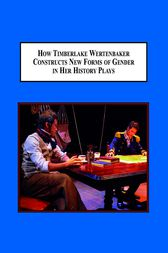 How Timberlake Wertenbaker Constructs New Forms of Gender in Her History Plays by Yi-chin Shih
