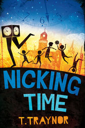 Nicking Time by T. Traynor