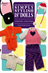 Easy How-To Techniques for Simply Stylish 18 Dolls by Andra Knight-Bowman