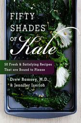 Fifty Shades of Kale by Drew Ramsey