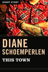 This Town by Diane Schoemperlen