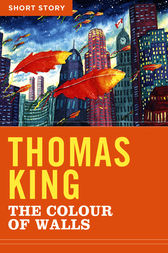 The Colour Of Walls by Thomas King