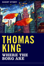 Where The Borg Are by Thomas King