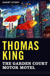 The Garden Court Motor Motel by Thomas King