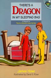 There's a Dragon in My Sleeping Bag by James Howe
