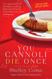 You Cannoli Die Once by Shelley Costa