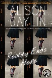 Reality Ends Here by Alison Gaylin