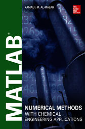 MATLAB Numerical Methods with Chemical Engineering Applications by Kamal I.M. Al-Malah