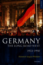 Germany: The Long Road West by H. A. Winkler