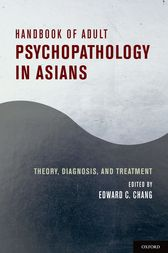 Handbook of Adult Psychopathology in Asians by Edward C. Chang