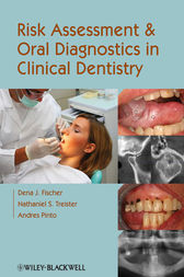 Risk Assessment and Oral Diagnostics in Clinical Dentistry by Dena J. Fischer