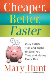 Cheaper, Better, Faster by Mary Hunt