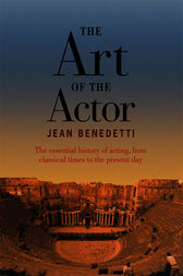 The Art of the Actor by Jean Benedetti