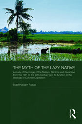 The Myth of the Lazy Native by Syed Hussein Alatas