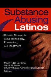 Substance Abusing Latinos by Shulamith L A Straussner
