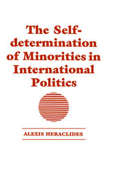 The Self-determination of Minorities in International Politics by Alexis Heraclides