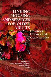 Linking Housing and Services for Older Adults by Jon Pynoos