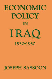 Economic Policy in Iraq, 1932-1950 by Joseph Sassoon